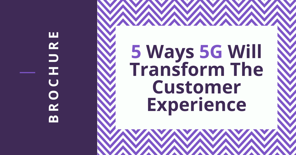 5 ways 5g will transfrom the CX