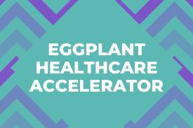 Eggplant Healthcare Accelerator