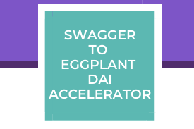 Swagger to Eggplant DAI Accelerator