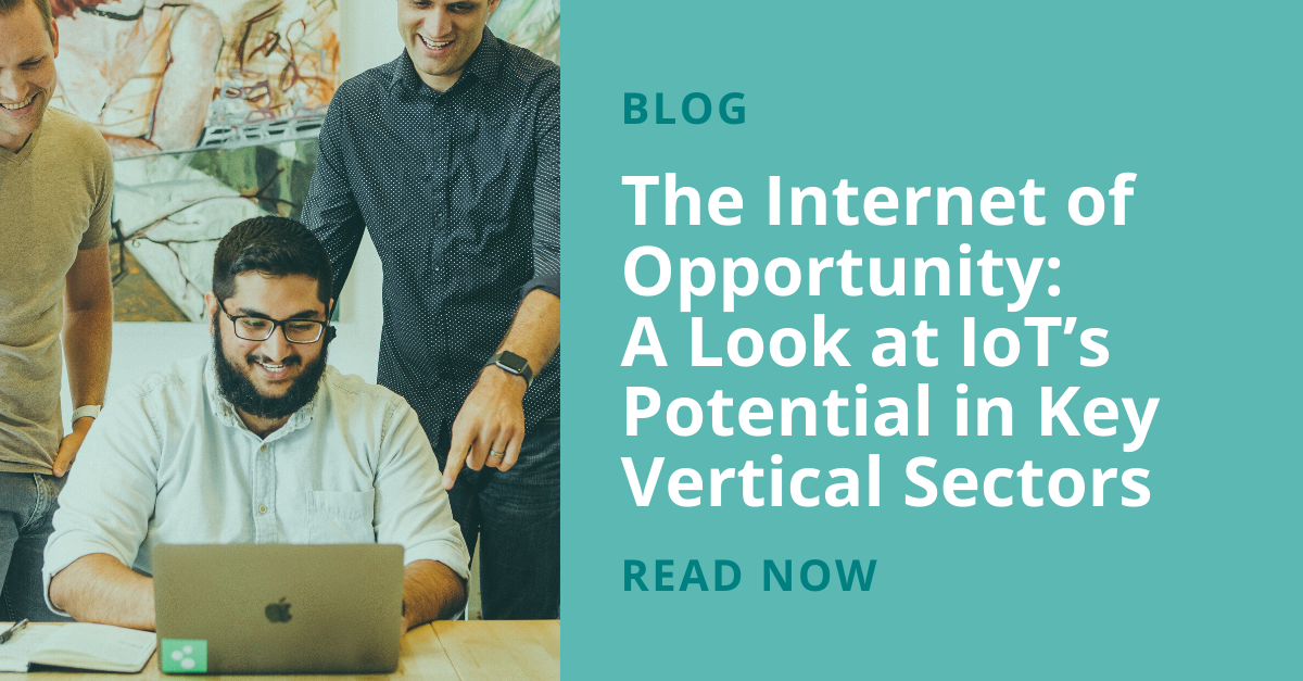 The IOT opportunity: A look at IoT's potential in key vertical sectors