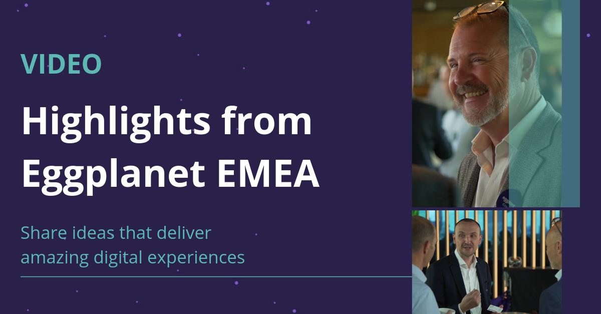 Highlights from Eggplanet EMEA 1200x627