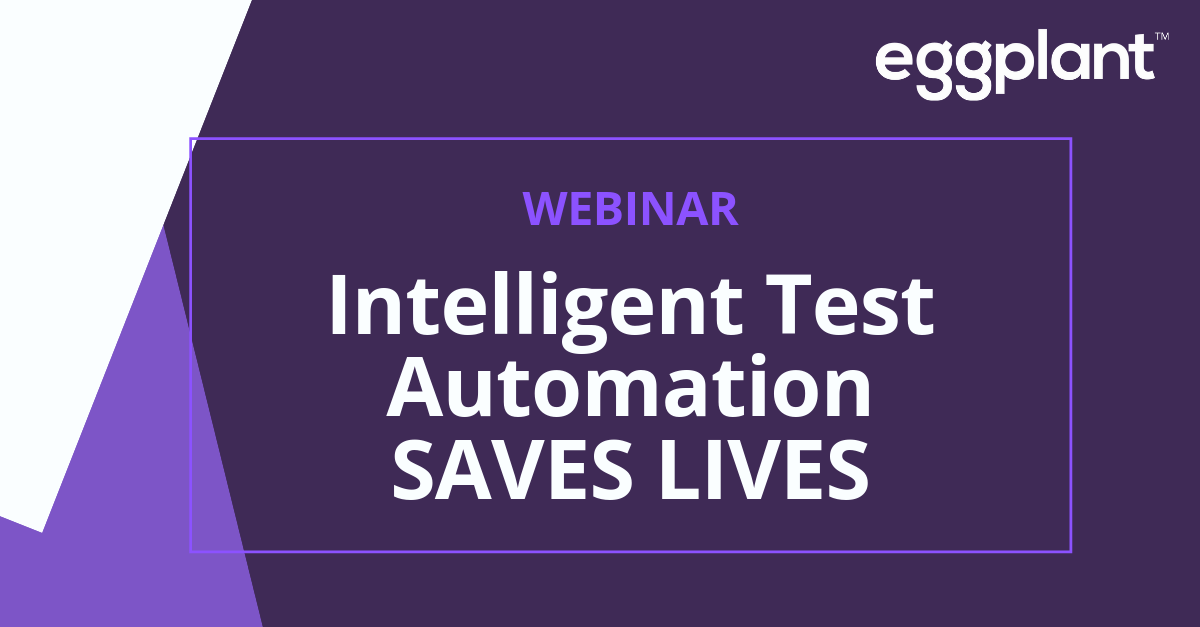 Intelligent test automation saves lives webinar 1200x627
