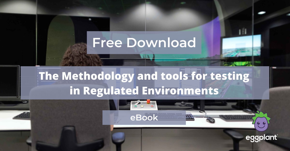 Ebook: The Methodology and tools for testing in regulated environments