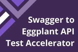 Swagger to Eggplant API Test Accelerator
