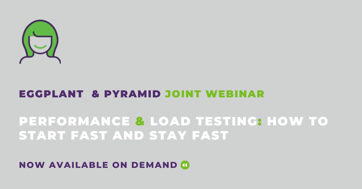 Eggplant & Pyramid Joint Webinar - Now OnDemand