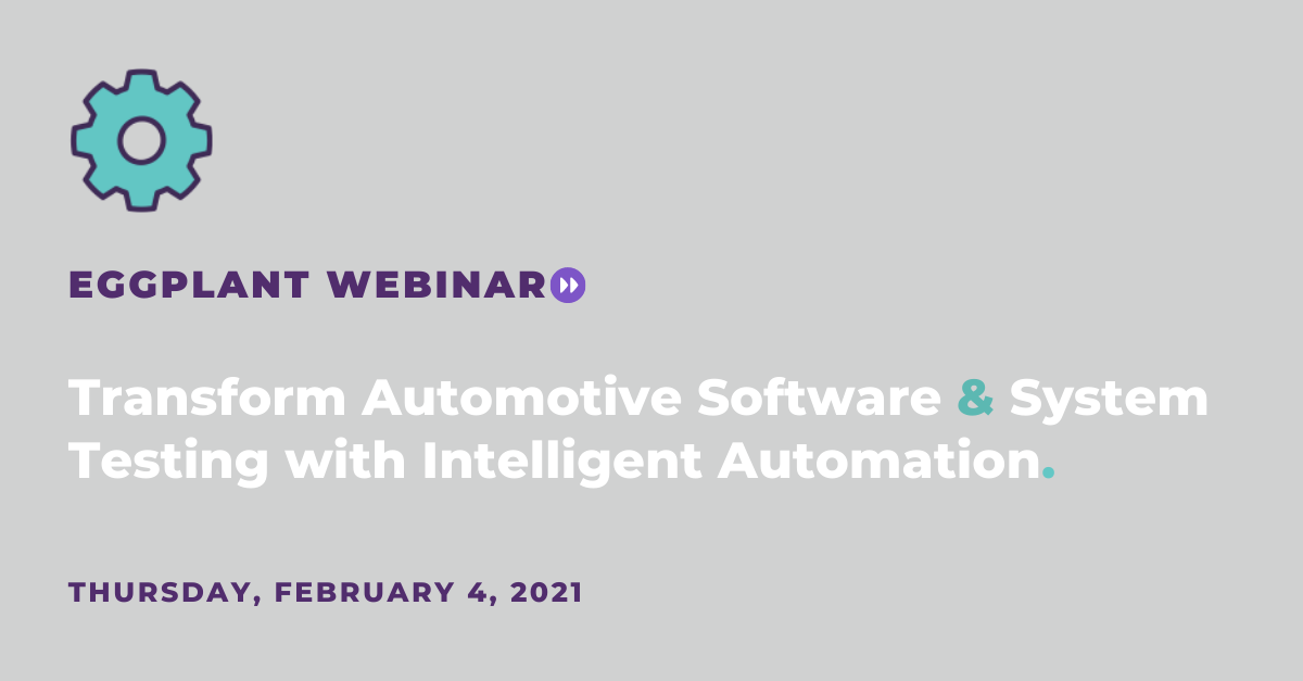 Transform Automotive Software & System Testing with Intelligent Automation. 4 Feb 2021