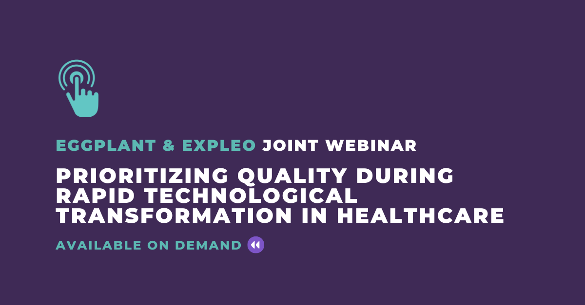On Demand - Prioritizing Quality During Rapid Tech Transformation in Healthcare