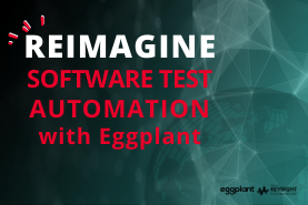Reimagine Software Test Automation with Eggplant