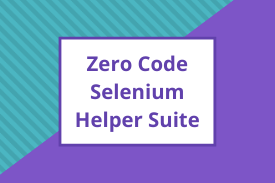 Zero Code Selenium Helper Suite